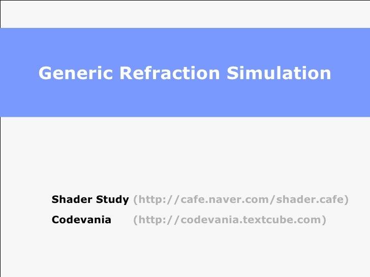 Generic Refraction Simulation Shader Study  (http://cafe.naver.com/shader.cafe) Codevania  (http://codevania.textcube.com)