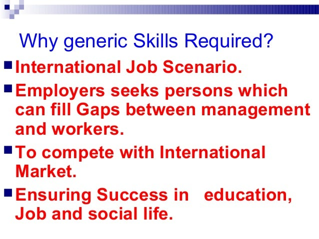 generic skills Learn about the soft skills employers seek for customer service jobs, how to develop them, and tips to emphasize them when applying for jobs.