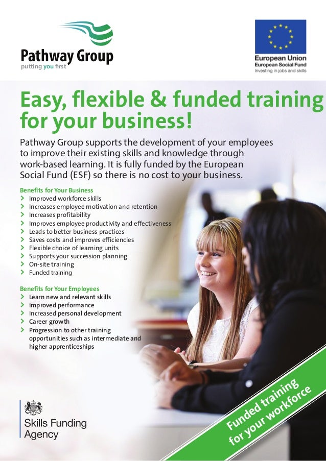 Pathway Groupputting you first Easy, flexible & funded training for your business! Pathway Group supports the development ...