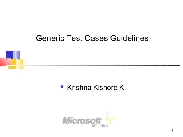 1 Generic Test Cases Guidelines  Krishna Kishore K