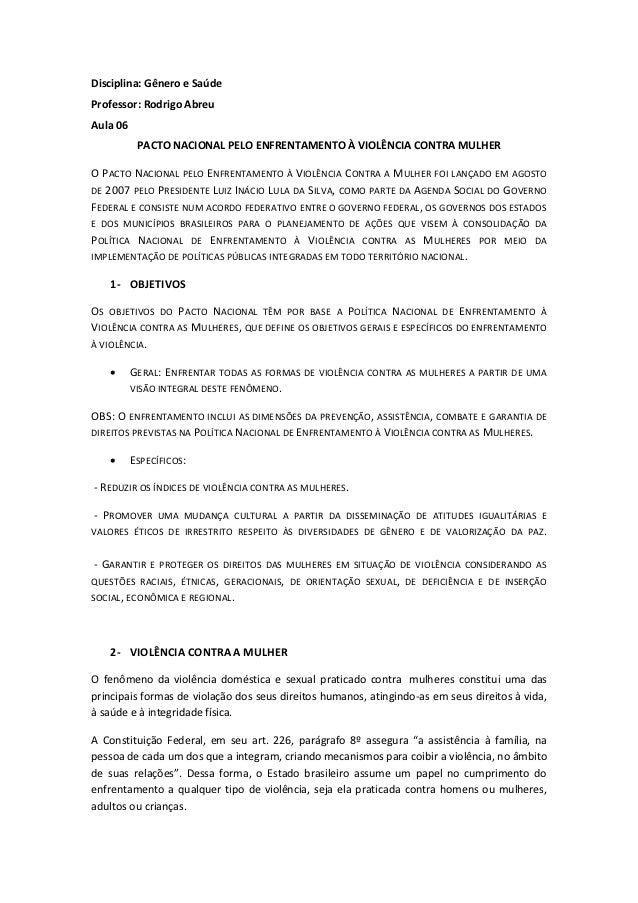 Disciplina: Gênero e SaúdeProfessor: Rodrigo AbreuAula 06           PACTO NACIONAL PELO ENFRENTAMENTO À VIOLÊNCIA CONTRA M...