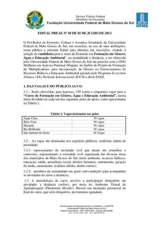 EDITAL PREAE Nº 40 DE 02 DE JULHO DE 2013 O Pró-Reitor de Extensão, Cultura e Assuntos Estudantis da Universidade Federal ...