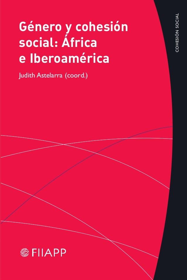 Género y cohesión social: África e Iberoamérica Constituida en 1997, la Fundación Internacional y para Iberoamé- rica de A...