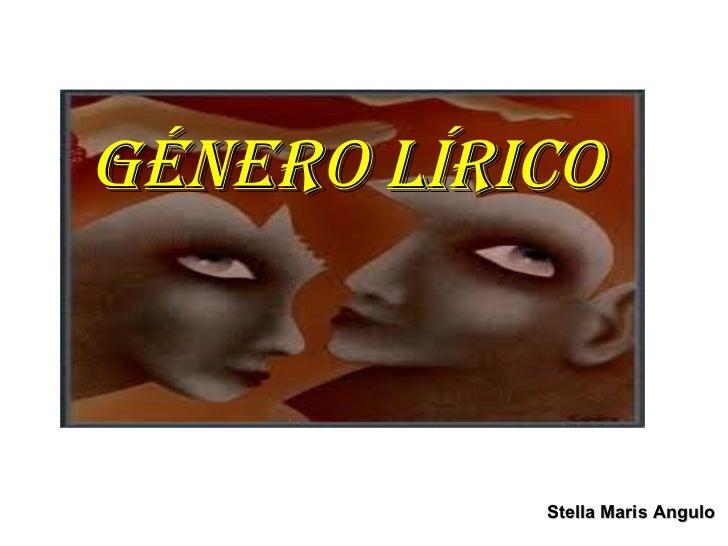 GÉNERO LÍRICO Stella Maris Angulo
