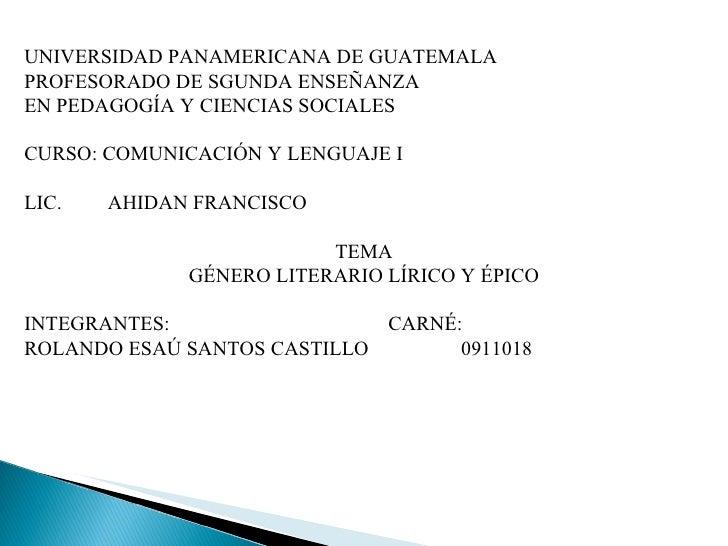 UNIVERSIDAD PANAMERICANA DE GUATEMALA PROFESORADO DE SGUNDA ENSEÑANZA  EN PEDAGOGÍA Y CIENCIAS SOCIALES CURSO: COMUNICACIÓ...