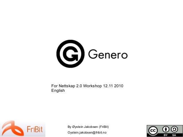 By Øystein Jakobsen (FriBit) Oystein.jakobsen@fribit.no For Nettskap 2.0 Workshop 12.11 2010 English