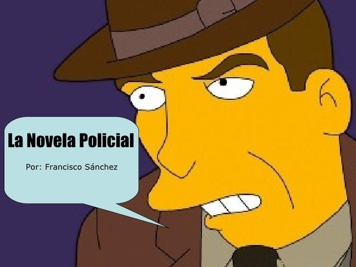 La Novela Policial  Por: Francisco Sánchez