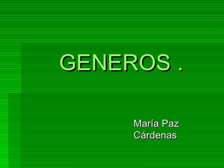 GENEROS . María Paz Cárdenas