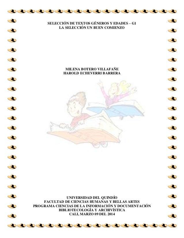 SELECCIÓN DE TEXTOS GÉNEROS Y EDADES – G1 LA SELECCIÓN UN BUEN COMIENZO MILENA BOTERO VILLAFAÑE HAROLD ECHEVERRI BARRERA U...