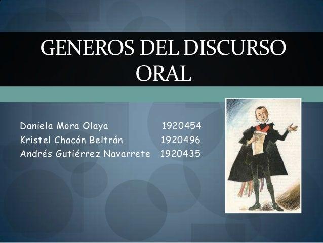 GENEROS DEL DISCURSO           ORALDaniela Mora Olaya           1920454Kristel Chacón Beltrán       1920496Andrés Gutiérre...