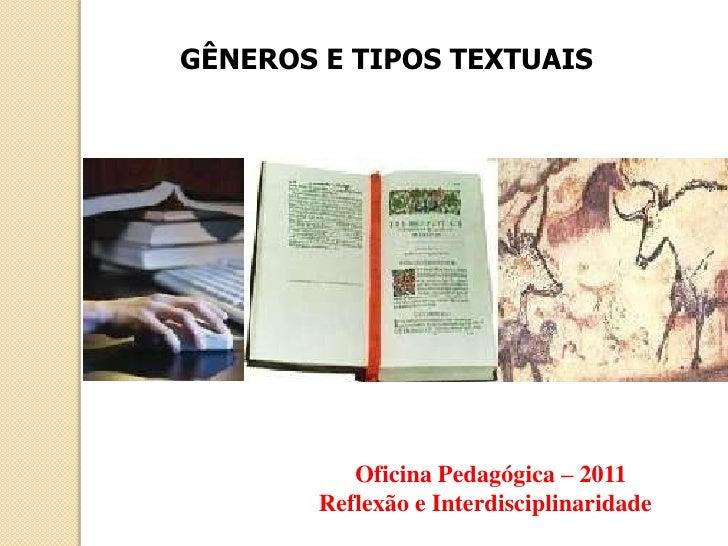 GÊNEROS E TIPOS TEXTUAIS<br />                                 Oficina Pedagógica – 2011<br />                           R...