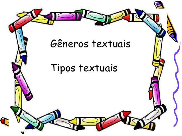 Gêneros textuais Tipos textuais