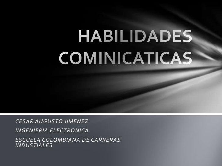 CESAR AUGUSTO JIMENEZINGENIERIA ELECTRONICAESCUELA COLOMBIANA DE CARRERASINDUSTIALES