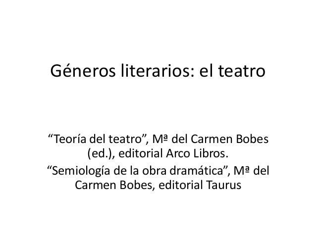 """Géneros literarios: el teatro """"Teoría del teatro"""", Mª del Carmen Bobes (ed.), editorial Arco Libros. """"Semiología de la obr..."""