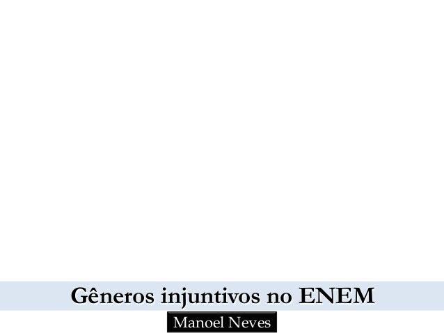 Gêneros injuntivos no ENEM Manoel Neves