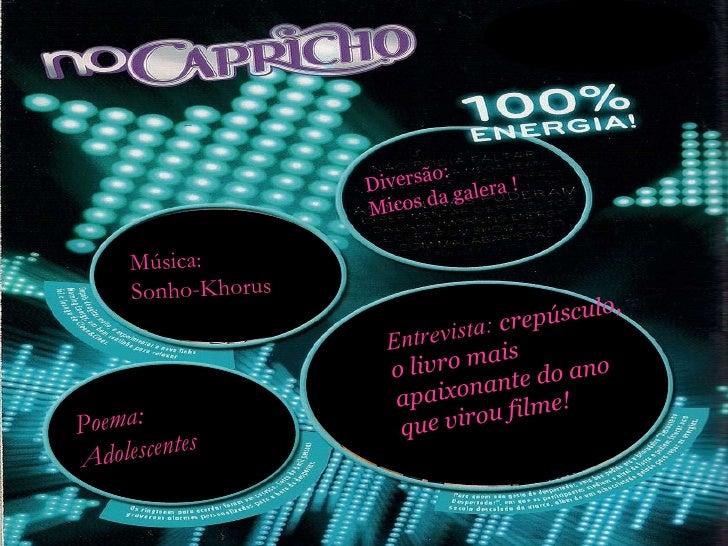 Entrevista:  crepúsculo, o livro mais apaixonante do ano que virou filme!   Poema: Adolescentes Música:  Sonho-Khorus Dive...