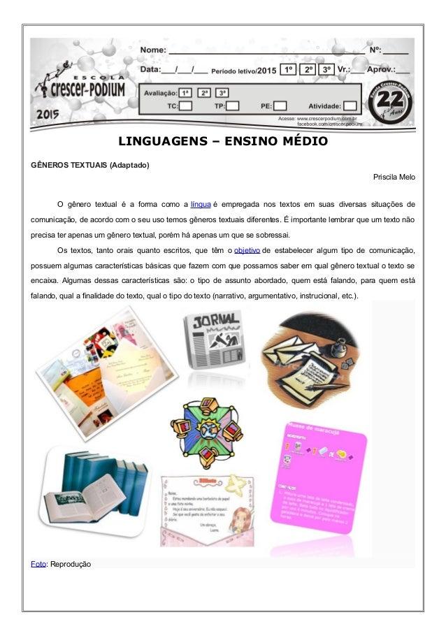 LINGUAGENS – ENSINO MÉDIO GÊNEROS TEXTUAIS (Adaptado) Priscila Melo O gênero textual é a forma como a língua é empregada n...
