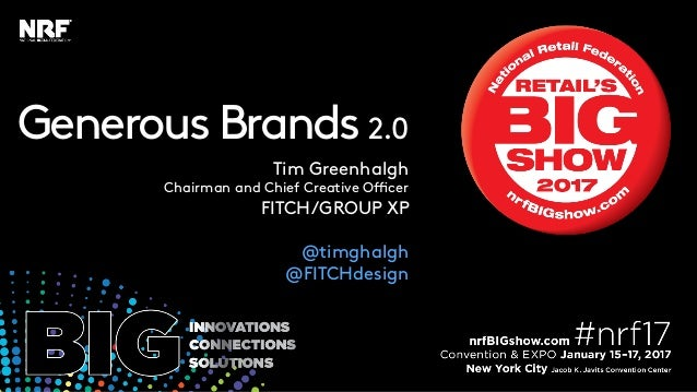 GenerousBrands 2.0 Tim Greenhalgh Chairman and Chief Creative Officer FITCH/GROUP XP @timghalgh @FITCHdesign