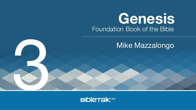 3  Genesis  Foundation Book of the Bible  Mike Mazzalongo