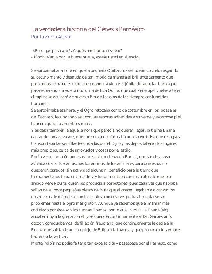 La verdadera historia del Génesis Parnásico Por la Zorra Alevín  -¿Pero qué pasa ahí? ¿A qué viene tanto revuelo? - ¡Shhh!...