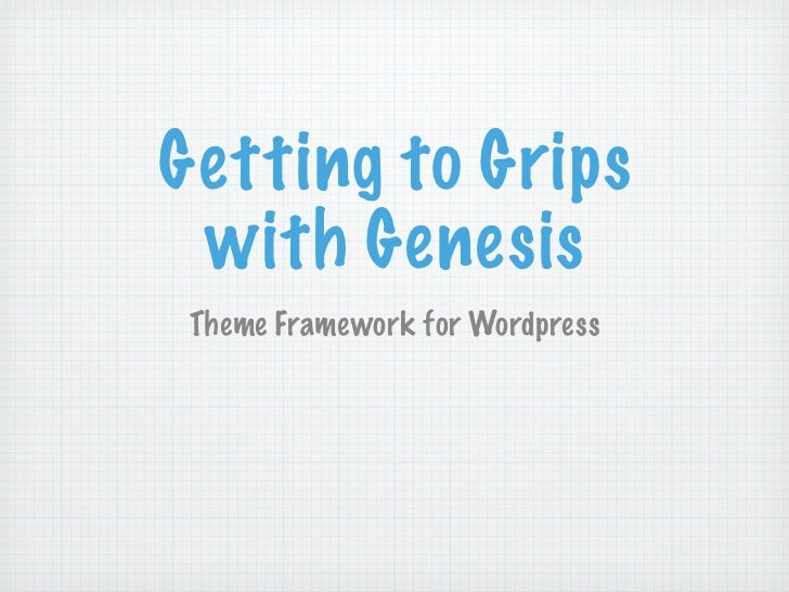 Getting to Grips with Genesis Theme Framework for Wordpress