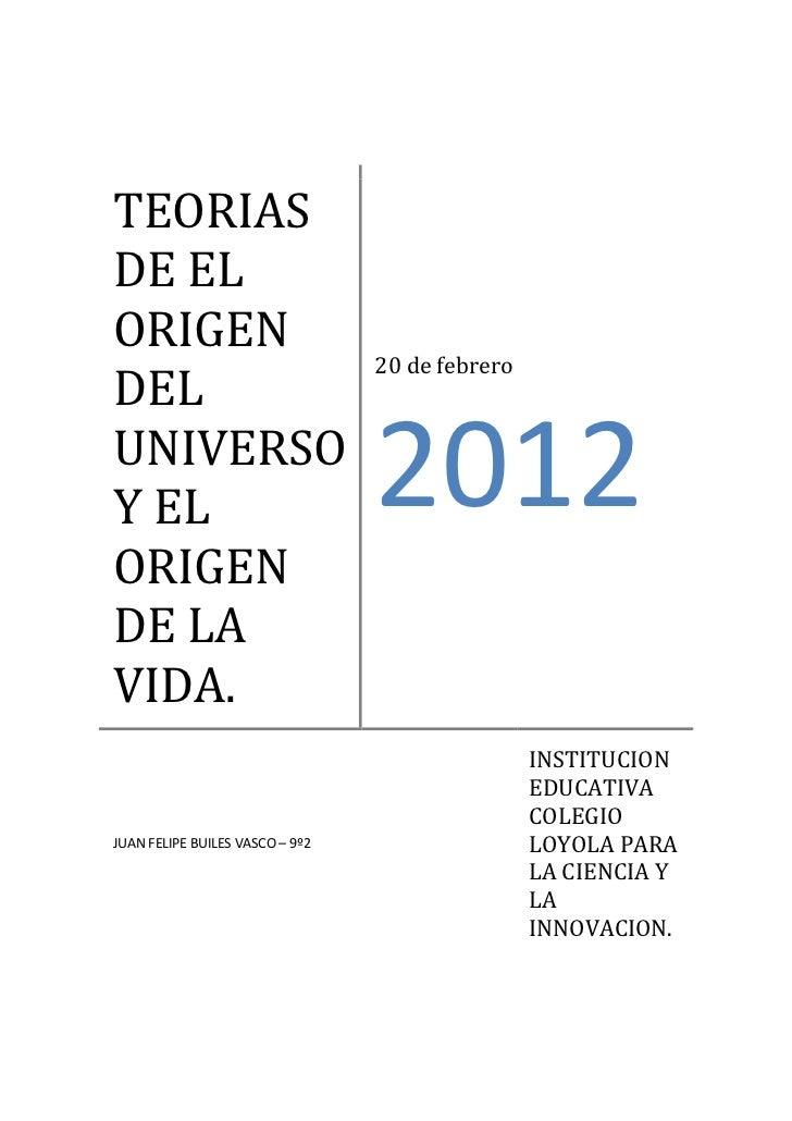 TEORIASDE ELORIGEN                                 20 de febreroDELUNIVERSOY EL                             2012ORIGENDE L...