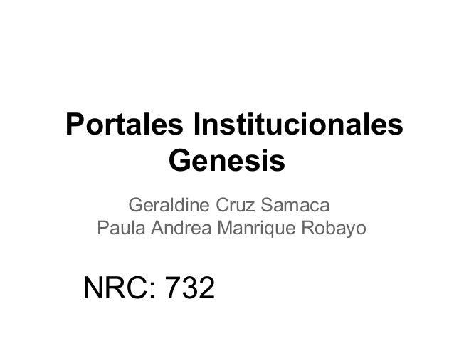 Portales Institucionales Genesis Geraldine Cruz Samaca Paula Andrea Manrique Robayo NRC: 732