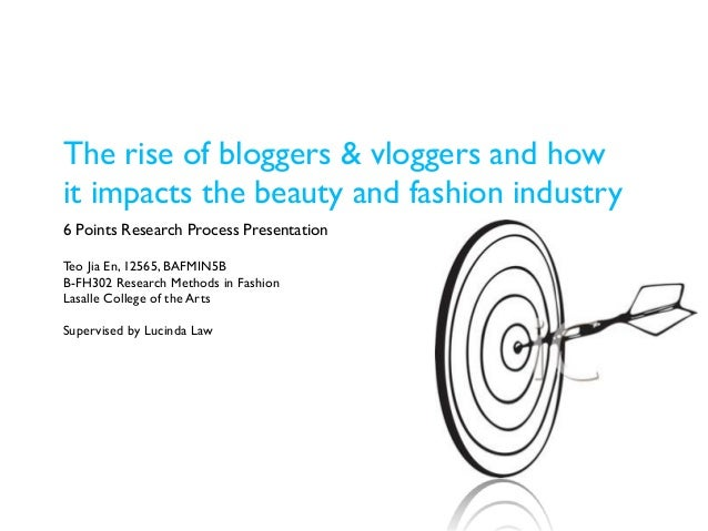 The rise of bloggers & vloggers and how it impacts the beauty and fashion industry 6 Points Research Process Presentation ...