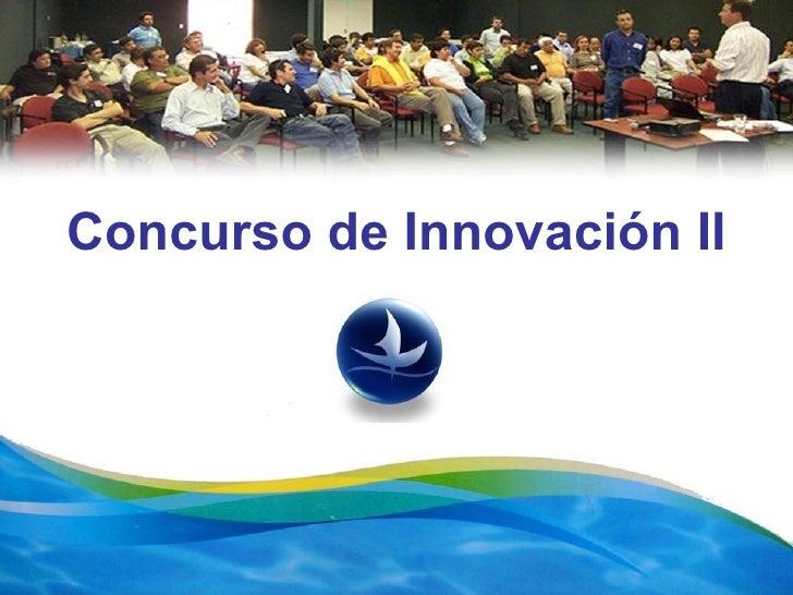 7 de Noviembre  Concurso de Innovación II