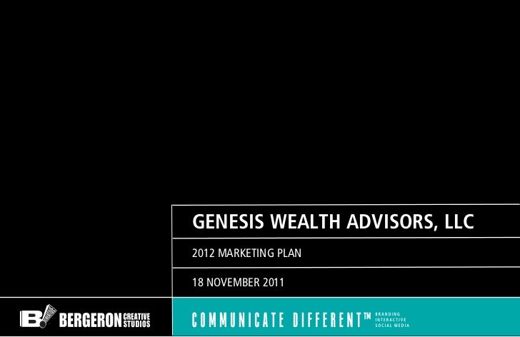 GENESIS WEALTH ADVISORS, LLC2012 MARKETING PLAN18 NOVEMBER 2011