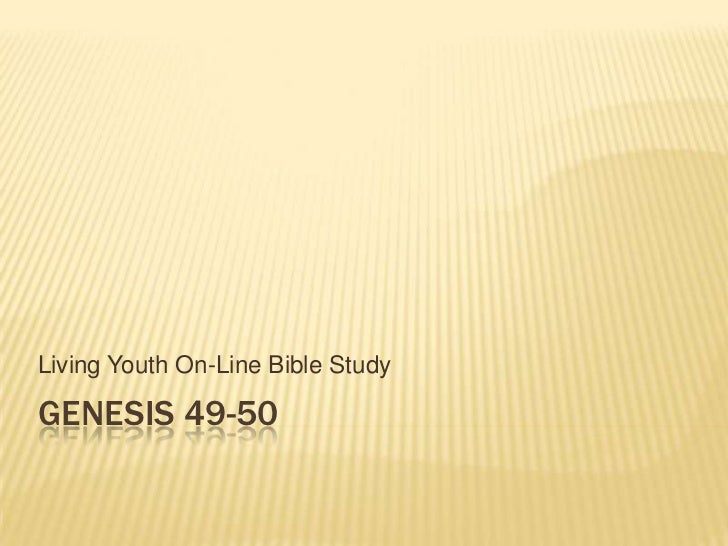 Living Youth On-Line Bible StudyGENESIS 49-50