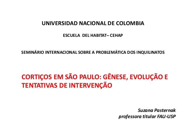 UNIVERSIDAD NACIONAL DE COLOMBIA ESCUELA DEL HABITAT– CEHAP SEMINÁRIO INTERNACIONAL SOBRE A PROBLEMÁTICA DOS INQUILINATOS ...