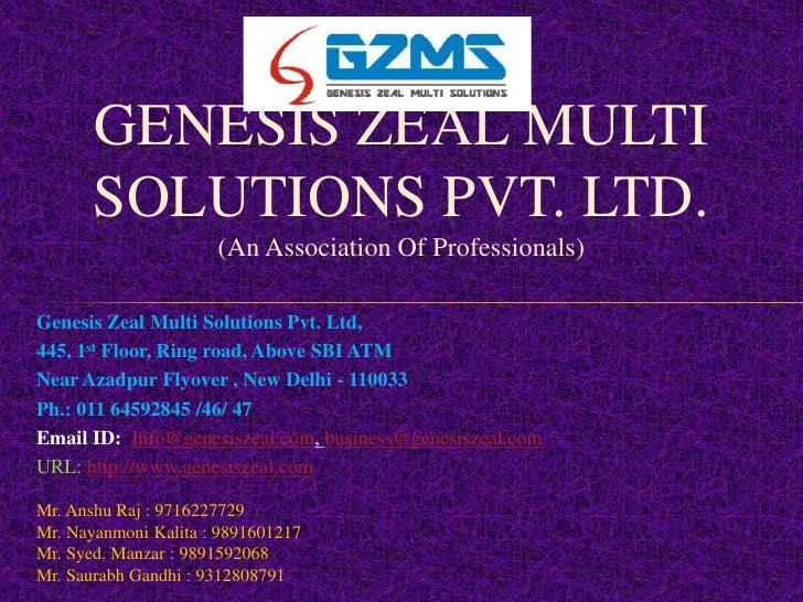 GENESIS ZEAL MULTI       SOLUTIONS PVT. LTD.                      (An Association Of Professionals)Genesis Zeal Multi Solu...