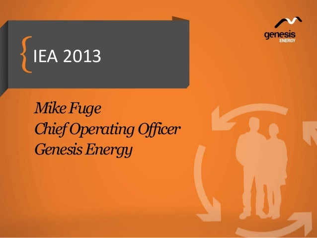 IEA  2013  Mike  Fuge  Chief  Operating  Officer  Genesis  Energy