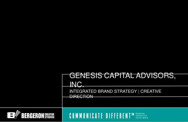 GENESIS CAPITAL ADVISORS,INC.INTEGRATED BRAND STRATEGY   CREATIVEDIRECTION