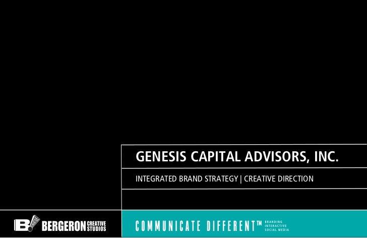 GENESIS CAPITAL ADVISORS, INC.INTEGRATED BRAND STRATEGY | CREATIVE DIRECTION
