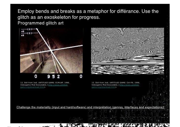 Rejoice the critical trans-media aesthetics of glitch artifacts. !  * Glitches can show any medium in a critical state (ru...