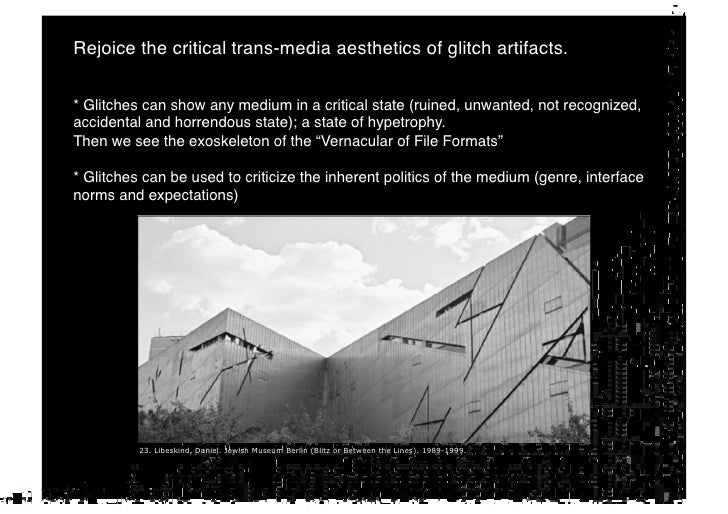 Realize that the gospel of (progressive) glitch art also tells about new standards implemented by corruption.!     15. Tak...
