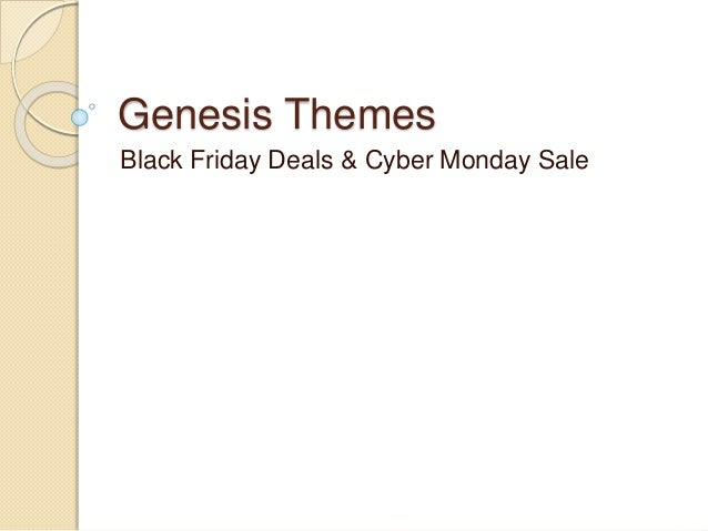 Genesis Themes Black Friday Deals 2017 Genesis Themes Cyber Monday S