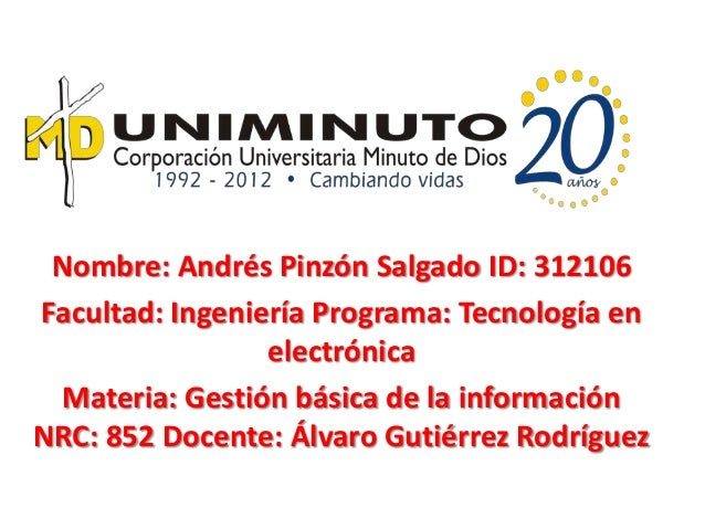 Nombre: Andrés Pinzón Salgado ID: 312106Facultad: Ingeniería Programa: Tecnología en                 electrónica  Materia:...