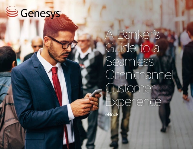 The Banker's Guide to a Seamless Omnichannel Customer Experience