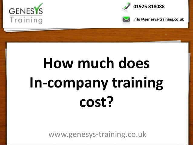 01925 818088                        info@genesys-training.co.uk  How much doesIn-company training      cost?  www.genesys-...