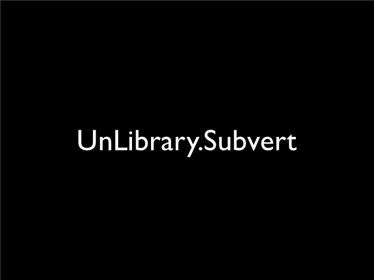UnLibrary.Subvert