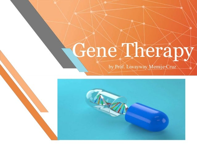 Gene Therapy by Prof. Liwayway Memije-Cruz