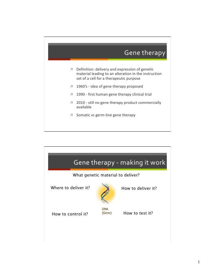 Genetherapy           Definition:deliveryandexpressionofgenetic             materialleadingtoanalterationin...