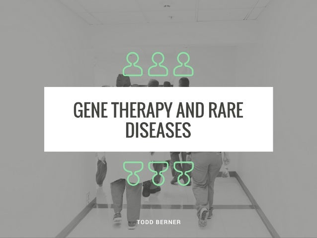Gene Therapy and Rare Diseases