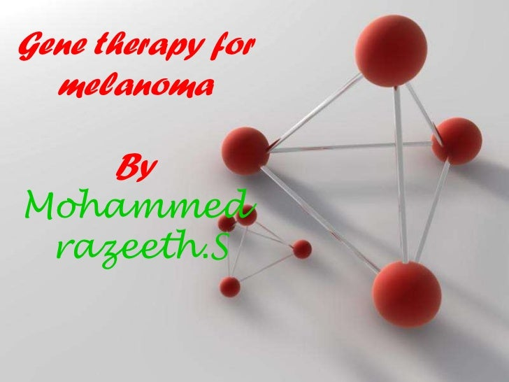 Powerpoint Templates Gene therapy for melanoma By Mohammed  razeeth.S