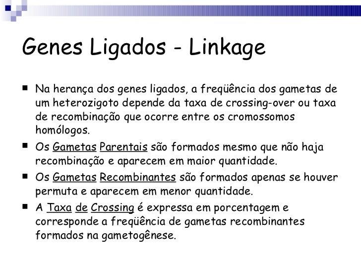 Genes Ligados - Linkage <ul><li>Na herança dos genes ligados, a freqüência dos gametas de um heterozigoto depende da taxa ...