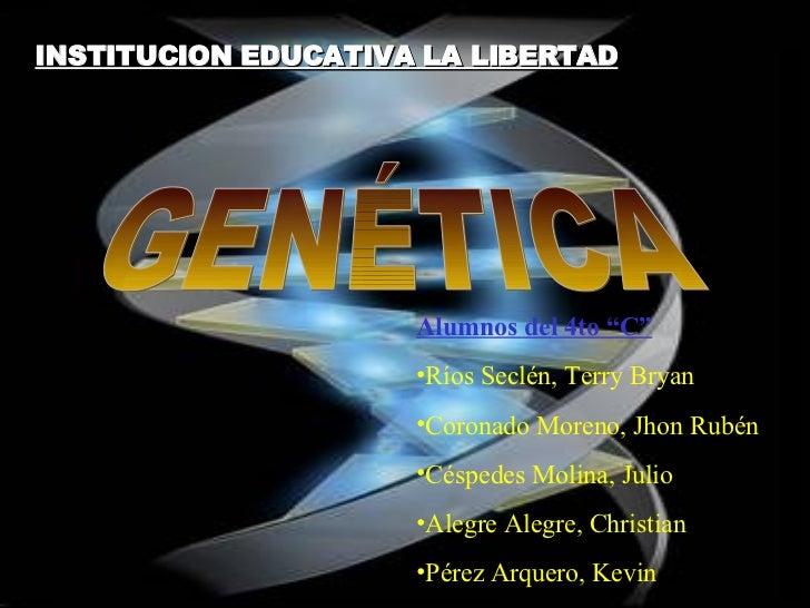 """INSTITUCION EDUCATIVA LA LIBERTAD <ul><li>Alumnos del 4to """"C"""" </li></ul><ul><li>Ríos Seclén, Terry Bryan </li></ul><ul><li..."""