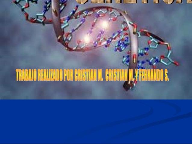 LaLa genética moleculargenética molecular (no(no confundir con la biologíaconfundir con la biología molecular ) es el camp...